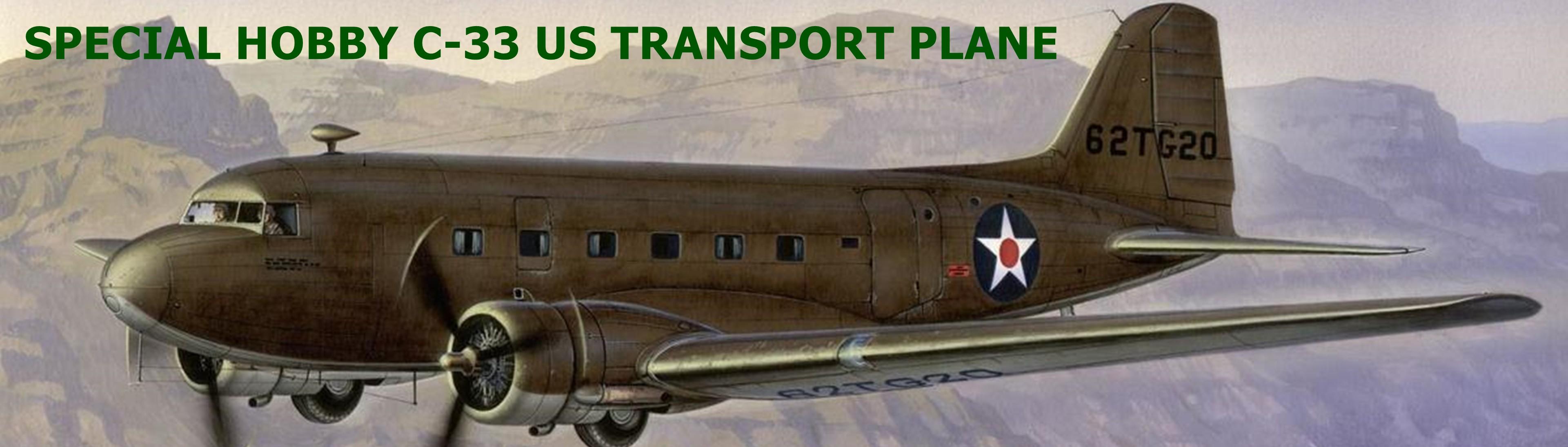 "SPECIAL HOBBY C-33/C39 ""US TRANSPORT PLANE"" 1:72"